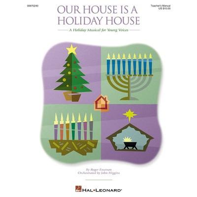 Music Our House is a Holiday House - Teacher Edition