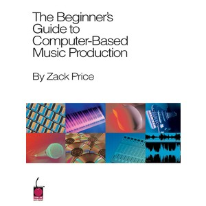 Music Beginners Guide to Computer Based Music Prod (PAD)